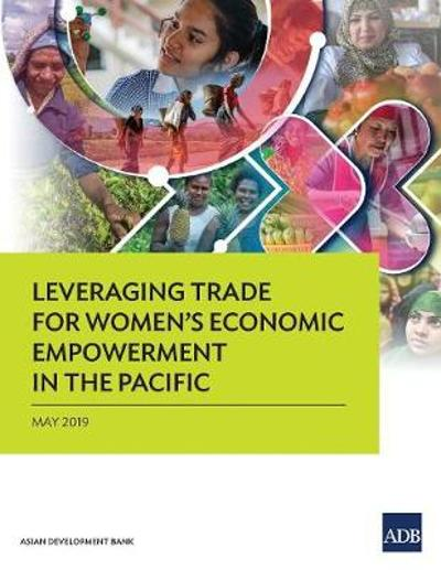 Leveraging Trade for Women's Economic Empowerment in the Pacific - Asian Development Bank