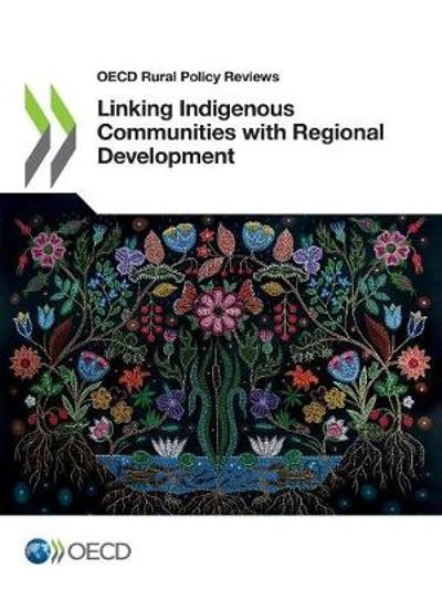 Linking indigenous communities with regional development - Oecd