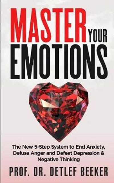 Master Your Emotions - Prof Dr Detlef Beeker