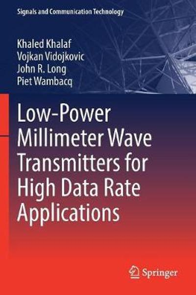 Low-Power Millimeter Wave Transmitters for High Data Rate Applications - Khaled Khalaf
