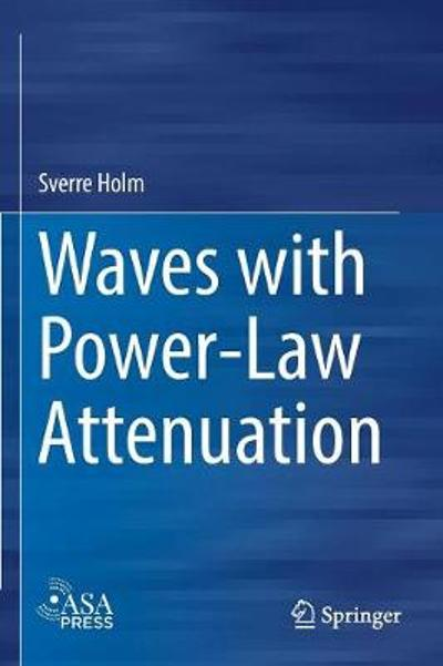 Waves with Power-Law Attenuation - Sverre Holm