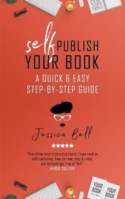Self-Publish Your Book - Jessica Bell