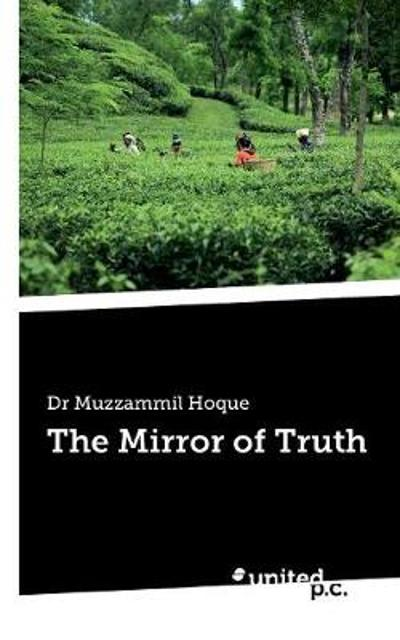 The Mirror of Truth - Muzzammil Hoque