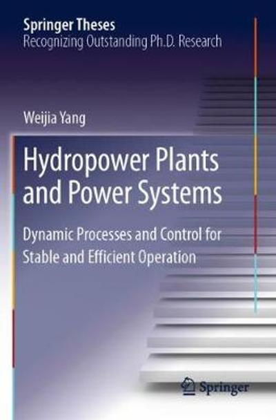 Hydropower Plants and Power Systems - Weijia Yang