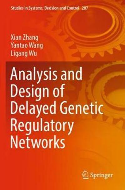 Analysis and Design of Delayed Genetic Regulatory Networks - Xian Zhang