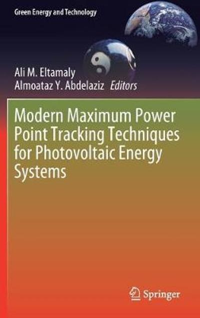 Modern Maximum Power Point Tracking Techniques for Photovoltaic Energy Systems - Ali M. Eltamaly
