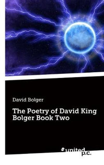 The Poetry of David King Bolger Book Two - David Bolger
