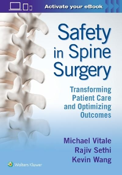 Safety in Spine Surgery: Transforming Patient Care and Optimizing Outcomes - Michael Vitale