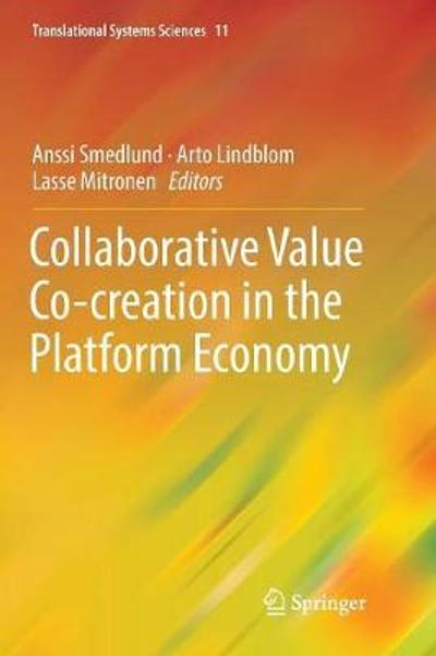 Collaborative Value Co-creation in the Platform Economy - Anssi Smedlund