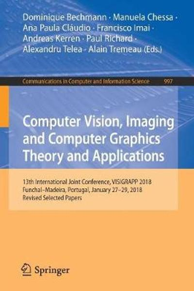 Computer Vision, Imaging and Computer Graphics Theory and Applications - Dominique Bechmann