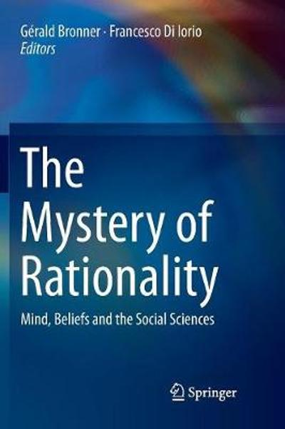 The Mystery of Rationality - Gerald Bronner