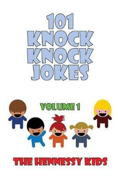 101 Knock Knock Jokes - Hennessy Kids