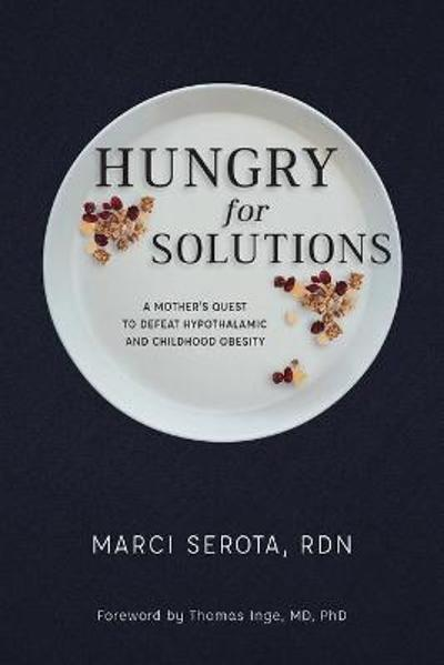 Hungry for Solutions - Marci Serota