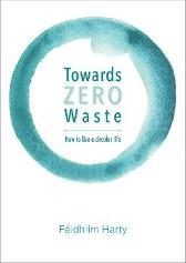 Towards Zero Waste - Feidhlim Harty