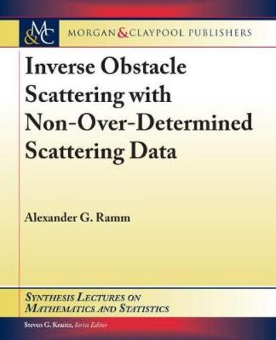 Inverse Obstacle Scattering with Non-Over-Determined Scattering Data - Alexander G. Ramm