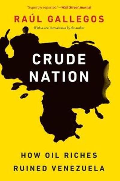 Crude Nation - Raul Gallegos