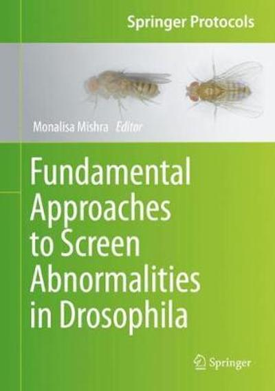 Fundamental Approaches to Screen Abnormalities in Drosophila - Monalisa Mishra