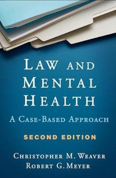 Law and Mental Health - Chrstopher M. Weaver