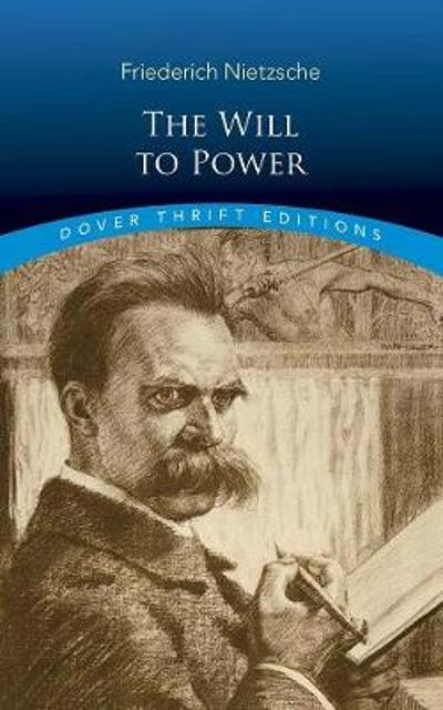 The Will to Power - Friedrich Nietzsche