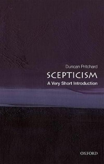 Scepticism: A Very Short Introduction - Duncan Pritchard