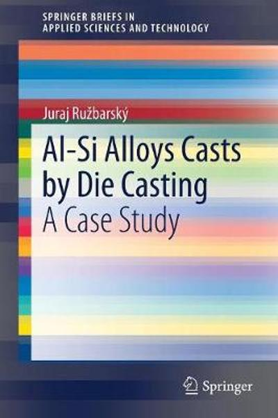 Al-Si Alloys Casts by Die Casting - Juraj Ruzbarsky