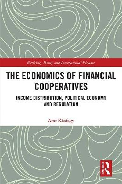 The Economics of Financial Cooperatives - Amr Khafagy