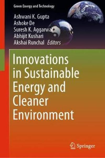 Innovations in Sustainable Energy and Cleaner Environment - Ashwani K. Gupta