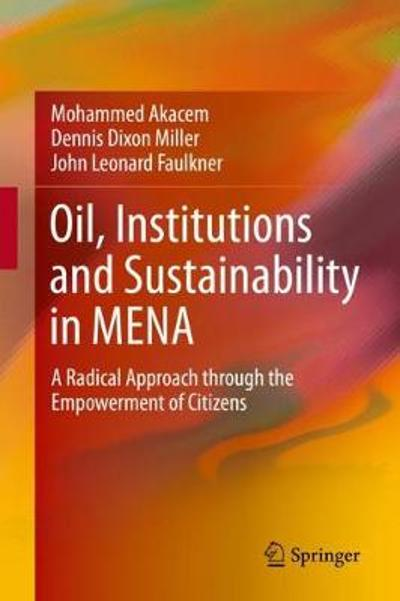Oil, Institutions and Sustainability in MENA - Mohammed Akacem