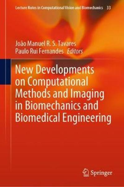 New Developments on Computational Methods and Imaging in Biomechanics and Biomedical Engineering - Joao Manuel R. S. Tavares