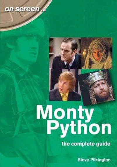 Monty Python The Complete Guide - Steve Pilkington