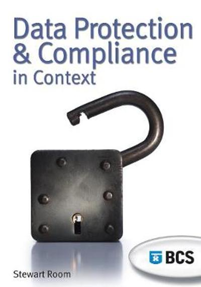 Data Protection and Compliance in Context - Stewart Room