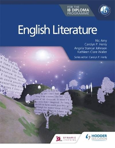 English Literature for the IB Diploma - Carolyn P. Henly