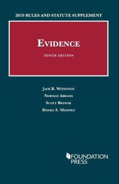 Evidence, 2019 Rules and Statute Supplement - Jack B. Weinstein