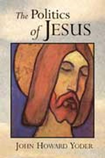 The Politics of Jesus - John Howard Yoder