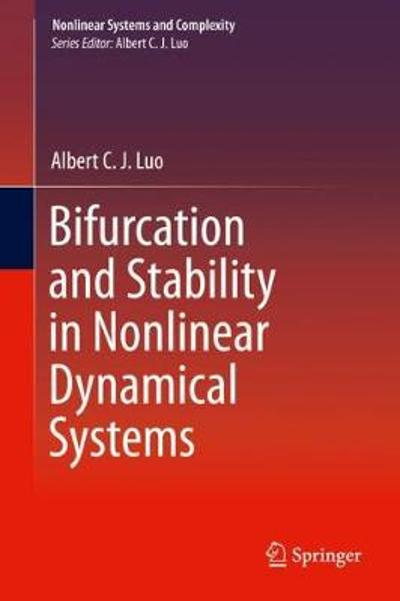 Bifurcation and Stability in Nonlinear Dynamical Systems - Albert C. J. Luo