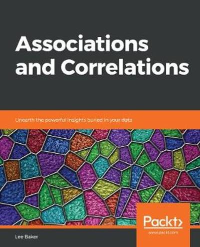 Associations and Correlations - Lee Baker