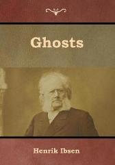 Ghosts - Henrik Ibsen