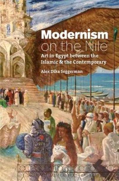 Modernism on the Nile - Alex Dika Seggerman