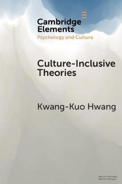 Culture-Inclusive Theories - Kwang-Kuo Hwang