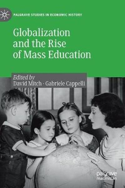 Globalization and the Rise of Mass Education - David Mitch