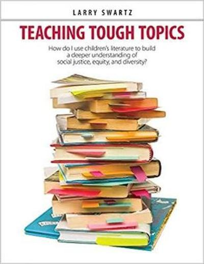 Teaching Tough Topics - Larry Swartz