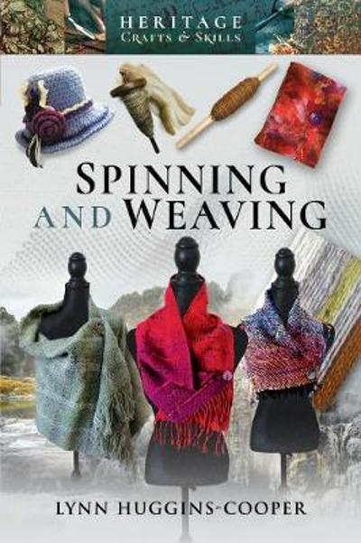 Spinning and Weaving - Lynn Huggins-Cooper