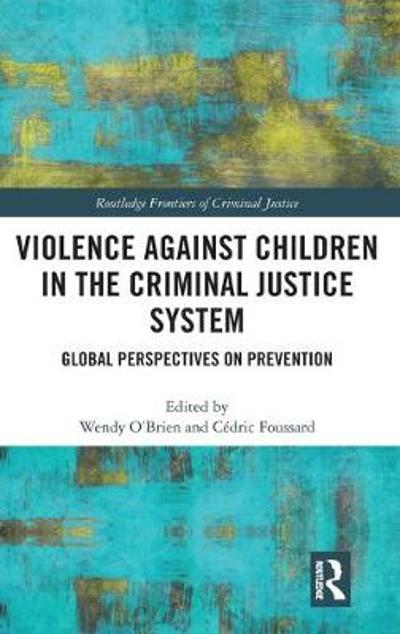 Violence Against Children in the Criminal Justice System - Wendy O'Brien