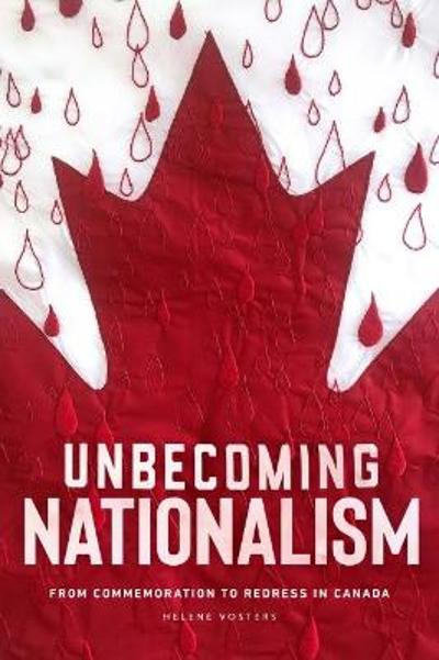 Unbecoming Nationalism - Helene Vosters