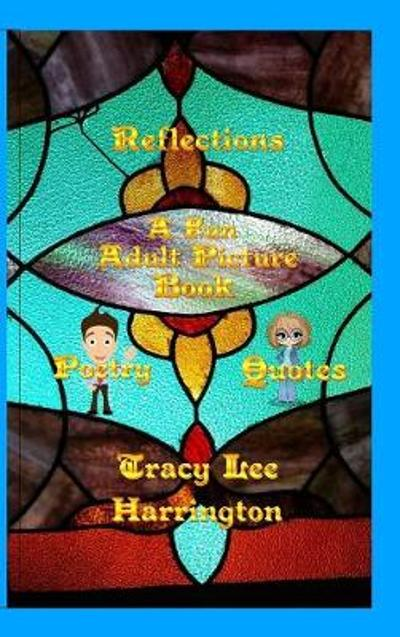 Reflections Fun Adult Picture Book Quotes and Poetry - Tracy Lee Harrington