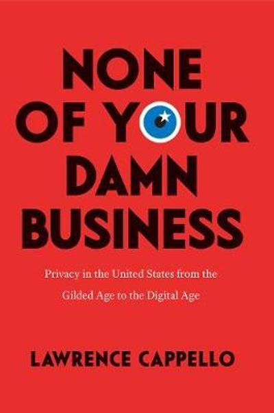 None of Your Damn Business - Lawrence Cappello