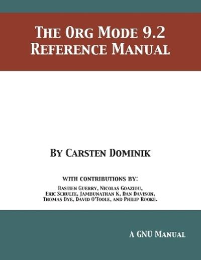 The Org Mode 9.2 Reference Manual - Carsten Dominik