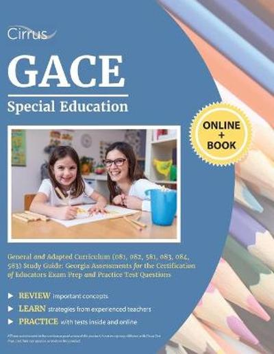 GACE Special Education General and Adapted Curriculum (081, 082, 581, 083, 084, 583) Study Guide - Cirrus Teacher Certification Exam Prep