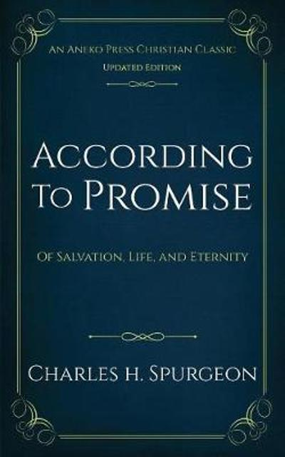 According to Promise - Charles H Spurgeon