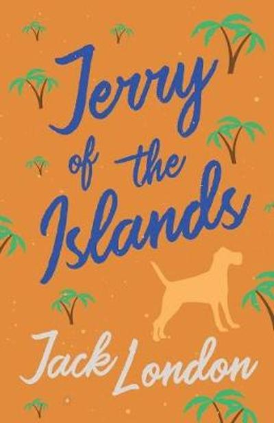 Jerry of the Islands - Jack London